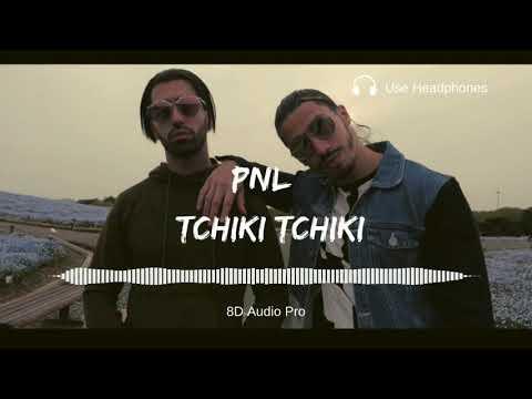 PNL - Tchiki Tchiki (8D Audio)