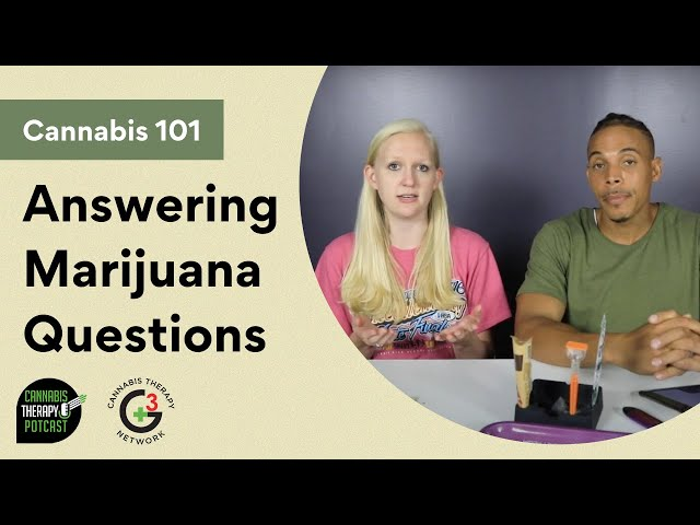 Answering Your Marijuana Questions