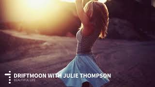 Driftmoon with Julie Thompson - Beautiful Life [ASOT864 Rip]