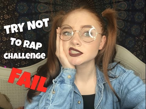 WATCH ME FAIL AT THE TRY NOT TO RAP CHALLENGE