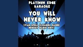 You Will Never Know (Ivan Spell & Daniel Magre Reboot Radio Edit) (Karaoke Version) (Originally...