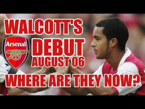 Theo Walcott's Arsenal Debut: Where Are The Starting XI Now?