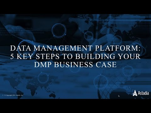 Data Management Platform: 5 Key Steps to Building Your DMP Business Case
