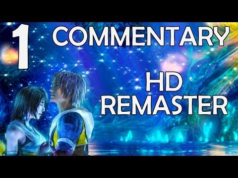 Final Fantasy X HD Remaster - 100% Commentary Walkthrough - Part 1 - Welcome To Zanarkand