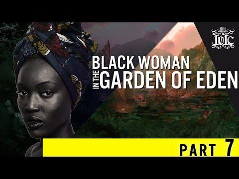 The Israelites: BLACK WOMAN IN THE GARDEN OF EDEN (PART 7)