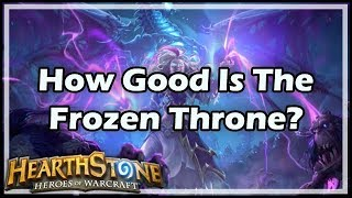 [Hearthstone] How Good Is The Frozen Throne Expansion?