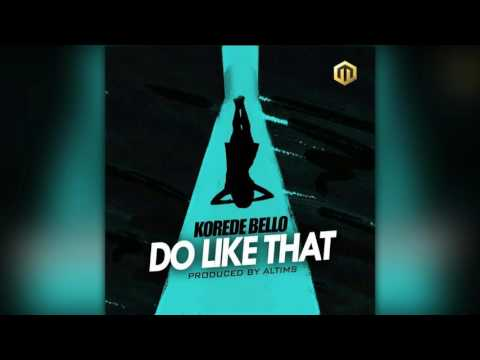 KOREDE BELLO - DO LIKE THAT (OFFICIAL AUDIO)