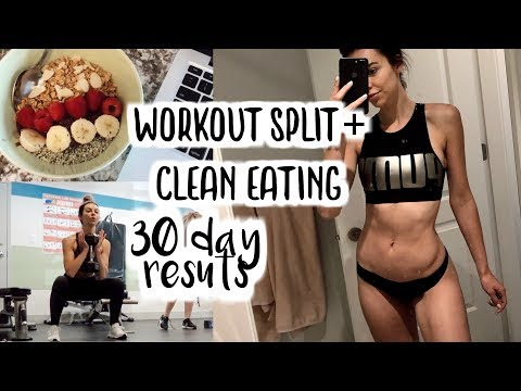 Workout Split + Clean Eating 30 Day Results