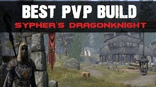 ESO - Best PvP DK Build? - Sypher's DragonKnight!