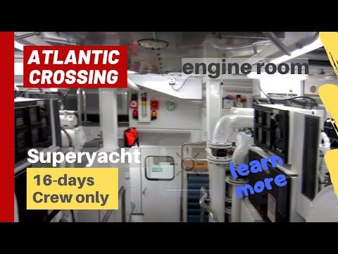 Super Yacht - Atlantic Crossing - Engine Room Tour