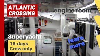 Super Yacht - Atlantic crossing - Engine room tour
