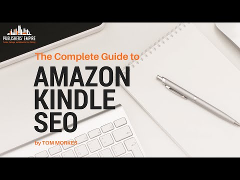The Complete Guide to Amazon Kindle SEO by Tom Morkes