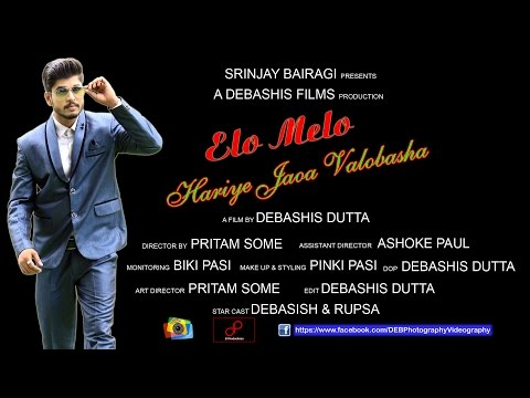 Elo Melo ( Hariye Jaoa Valobasha ) Cover DEBASISH & RUPSA 4K 2016