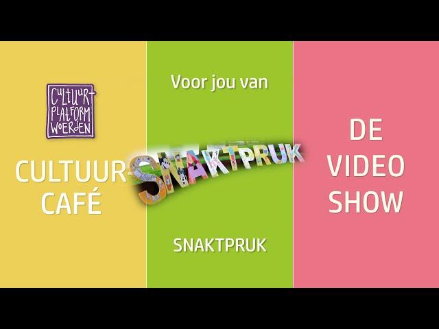 afl. 24 - week 33 - Snaktpruk - CULTUURCAFÉ - DE VIDEO SHOW