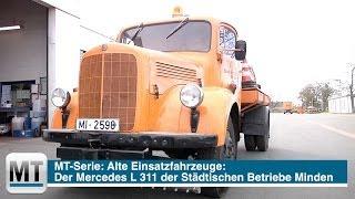 MT-Serie: Alte Einsatzfahrzeuge - Mercedes L 311