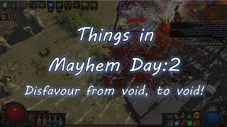 Mayhem Day2 | Disfavour from Void, to Void!