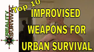 Top 10 Improvised Weapons For Urban Survival in a NPE