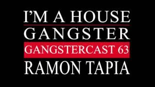Gangstercast 63 - Ramon Tapia