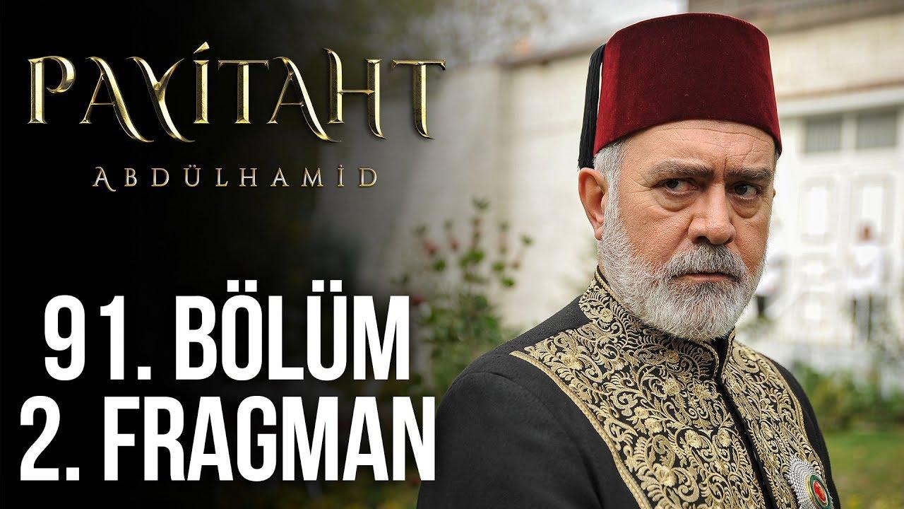 Payitaht Abdülhamid 91. Bölüm 2. Fragmanı izle