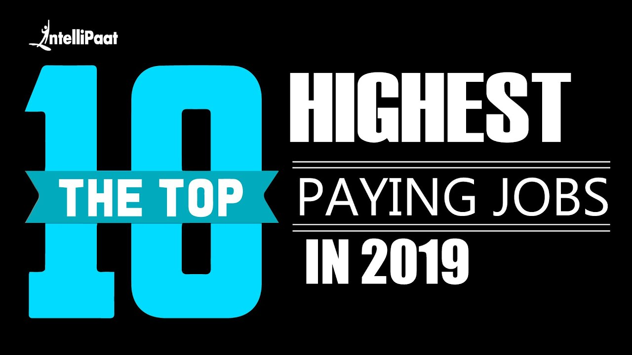 Top 10 Highest Paying Jobs in 2019 | Top IT Jobs in 2019 | Intellipaat