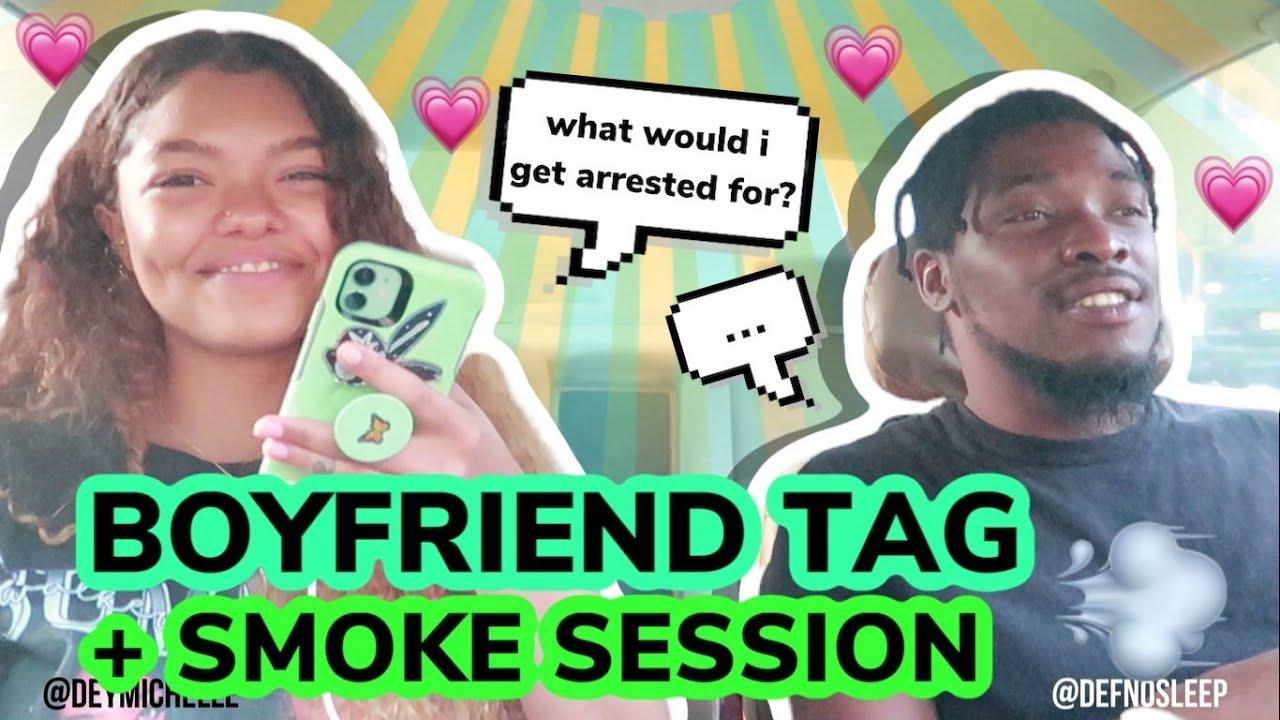BOYFRIEND TAG / SMOKE SESSION   DEY & J - YouTube