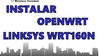 Instalar OpenWrt en un Router Linksys (CISCO) WRT160N v1. / v3 = LInksys E1000 v1