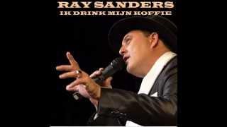 Ray Sanders - Ik drink mijn koffie(Ik kom van het kamp)