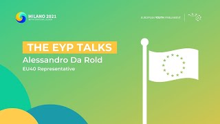 The EYP Talks | How Young People can change the World - Alessandro Da Rold