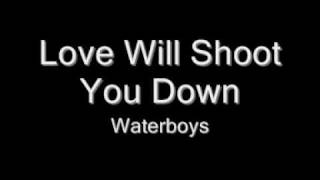 Watch Waterboys Love Will Shoot You Down video