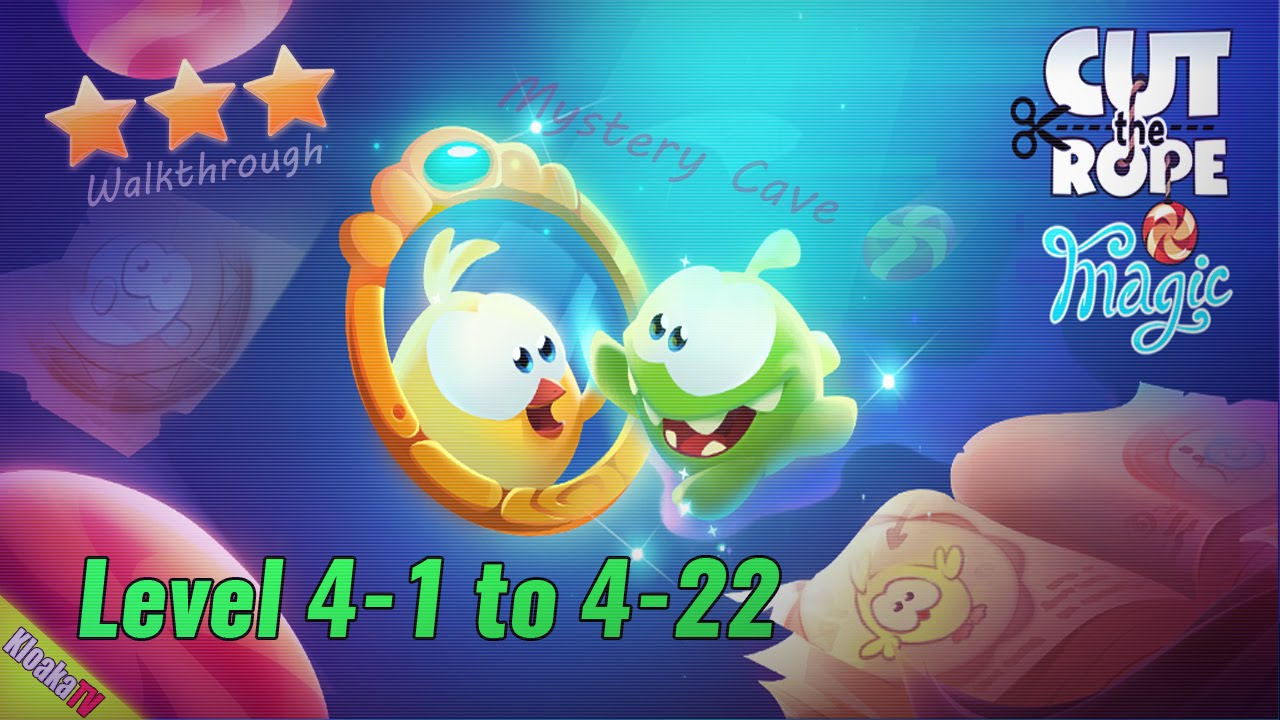 Cut The Rope: Magic - Level 4-1 to 4-22 Mystery Cave Walkthrough (3 Stars) - YouTube ...