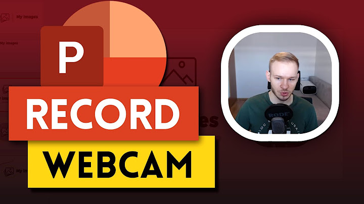 powerpoint recording video with webcam  issues explained