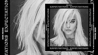 Bebe Rexha - Expectations (Album Preview)