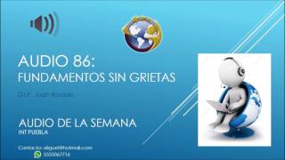 Audio 86 - Fundamentos sin Grietas - D.I.P. Juan Rosado