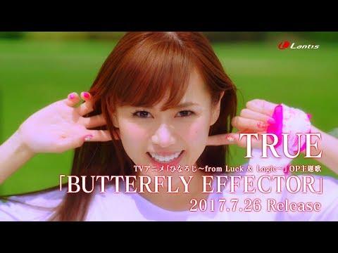 TRUE「BUTTERFLY EFFECTOR」 Music