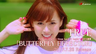 BUTTERFLY EFFECTOR / TRUE