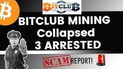 Bitclub Mining Collapsed! 3 Arrested   SCAM Report