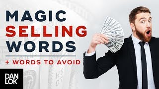 Magic Words That Sell and What Words to Avoid | Dan Lok