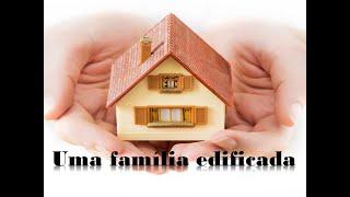 Uma Família Edificada - Rev. Robson