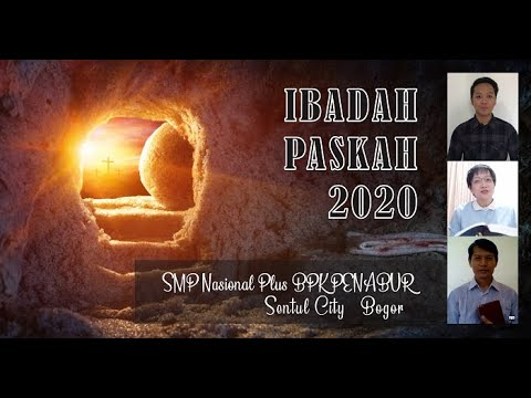 IBADAH PASKAH 2020 SMP NASIONAL PLUS BPK PENABUR BOGOR ...
