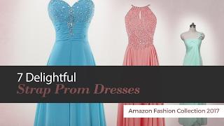 7 Delightful Strap Prom Dresses Amazon Fashion Collection 2017