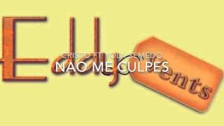 Kizomba - Cristo ft Yola Semedo - Nao me Culpes