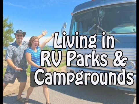 Realities of Living in RV Parks and Campgrounds - Costs, Ame