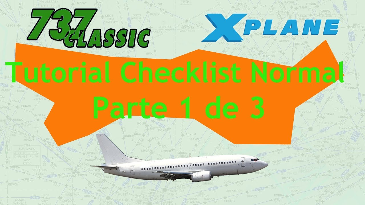 X-Plane IXEG B733 - Tutorial Checklist Normal - Parte 1 de 3