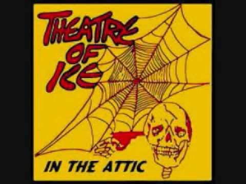 Theatre of Ice  In the Attic