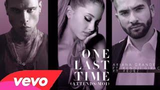 Ariana Grande - One Last Time ft. Kendji Girac, Fedez (Audio)