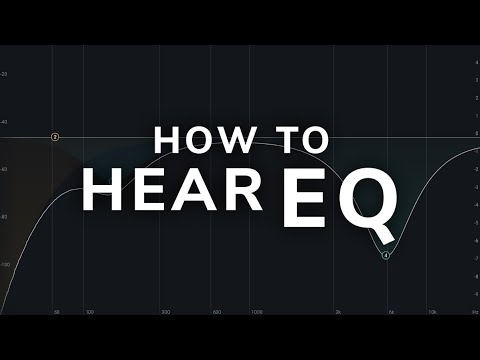 How To Hear EQ - Mixing Tutorial