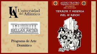 TERROR Y MISERIA - Audio teatro - Universidad del Atlántico 2020