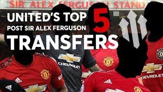 TOP 5 MAN UTD TRANSFERS: Post Sir Alex Ferguson!