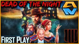 DEAD OF THE NIGHT | First Play | Call of Duty Black Ops 4 Zombies DLC 1