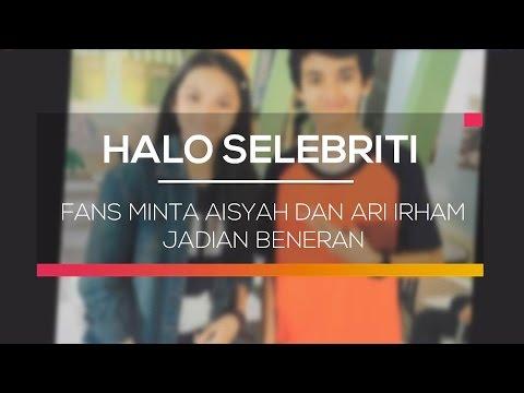 Fans Minta Aisyah dan Ari Irham Jadian Beneran - Halo Selebriti